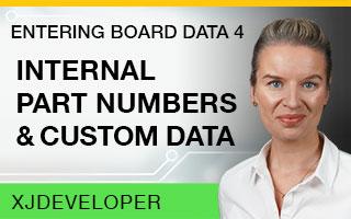 Entering Board Data Tutorial - Internal part numbers & custom data
